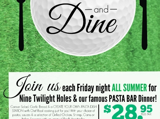 9 & Dine Pasta Dinners & Golf