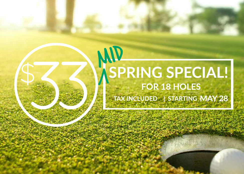 Mid Spring GOLF special!
