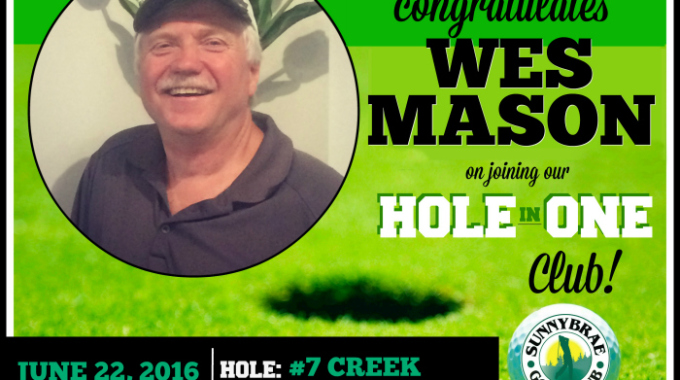 Hole in One: Congrats Wes Mason!
