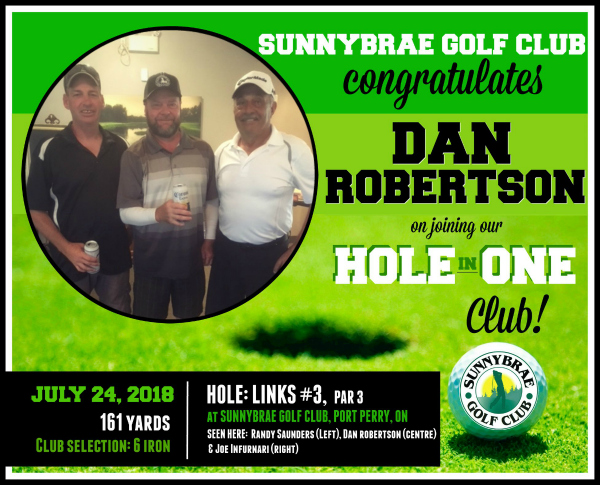 Congrats to our latest HOLE in ONE, Dan Robertson!